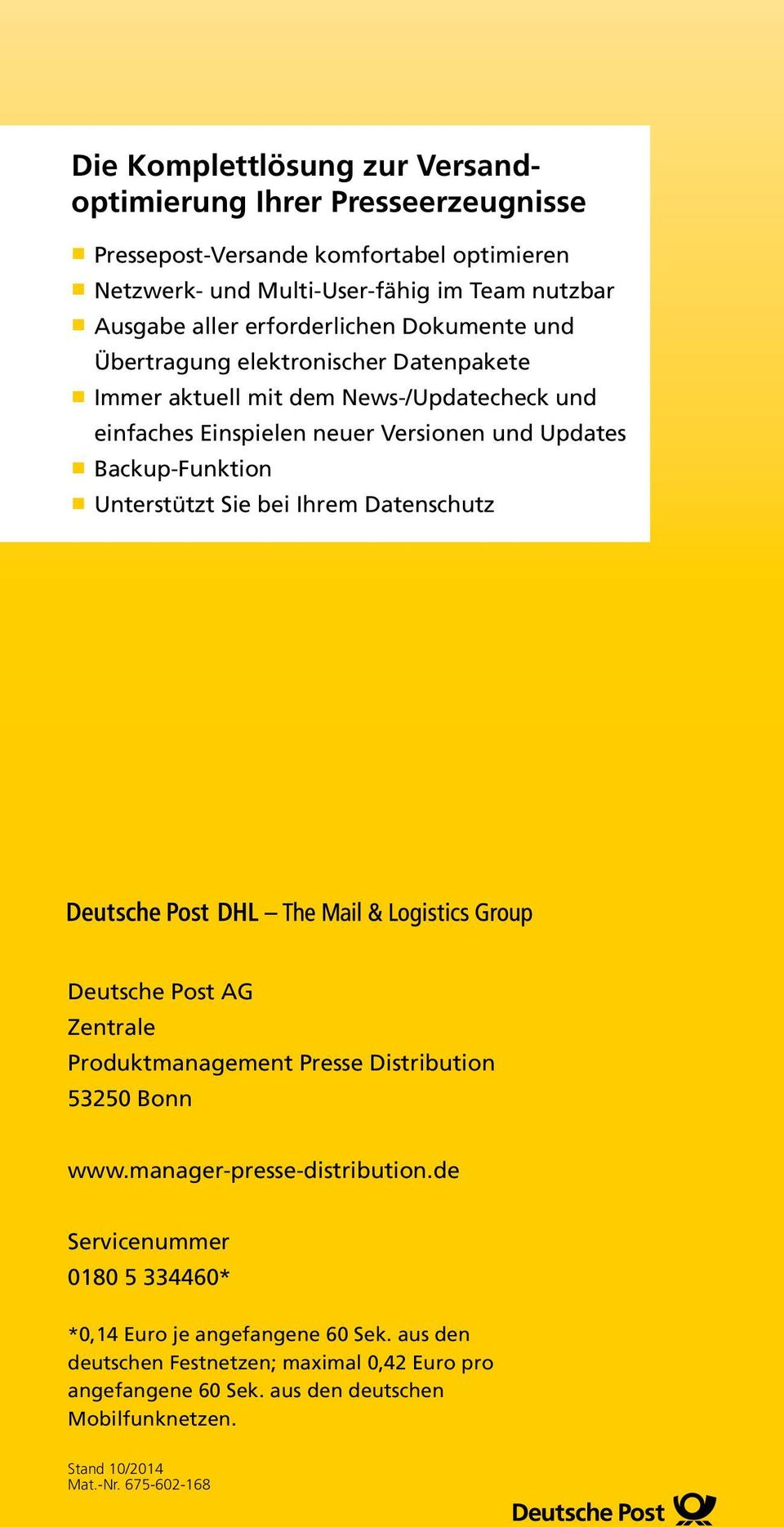 Backup-Funktion Unterstützt Sie bei Ihrem Datenschutz Deutsche Post AG Zentrale Produktmanagement Presse Distribution 53250 Bonn www.manager-presse-distribution.