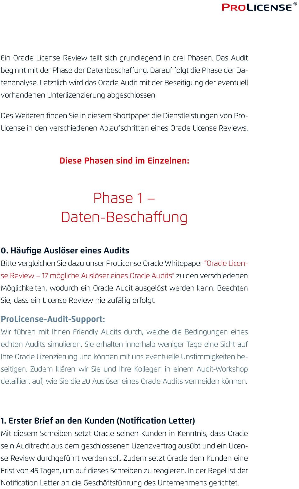 Des Weiteren finden Sie in diesem Shortpaper die Dienstleistungen von Pro- License in den verschiedenen Ablaufschritten eines Oracle License Reviews.