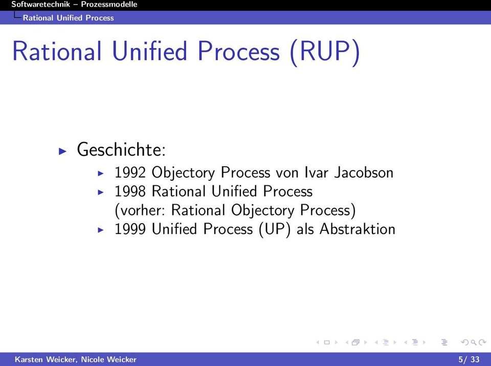 Rational Unified Process (vorher: Rational Objectory Process)