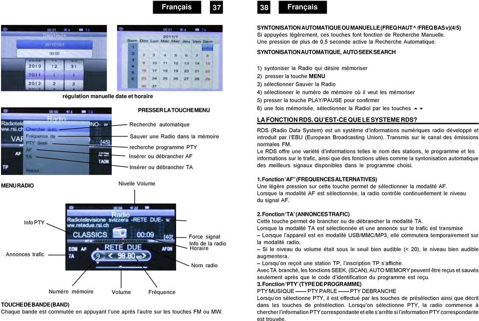 SYNTONISATION AUTOMATIQUE, AUTO SEEK SEARCH MENU RADIO régulation manuelle date et horaire PRESSER LA TOUCHE MENU Recherche automatique Sauver une Radio dans la mémoire recherche programme PTY