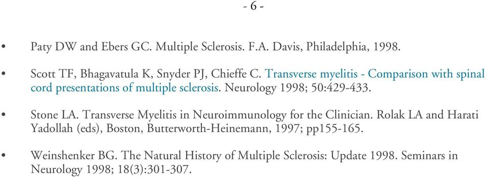 Transverse Myelitis in Neuroimmunology for the Clinician.