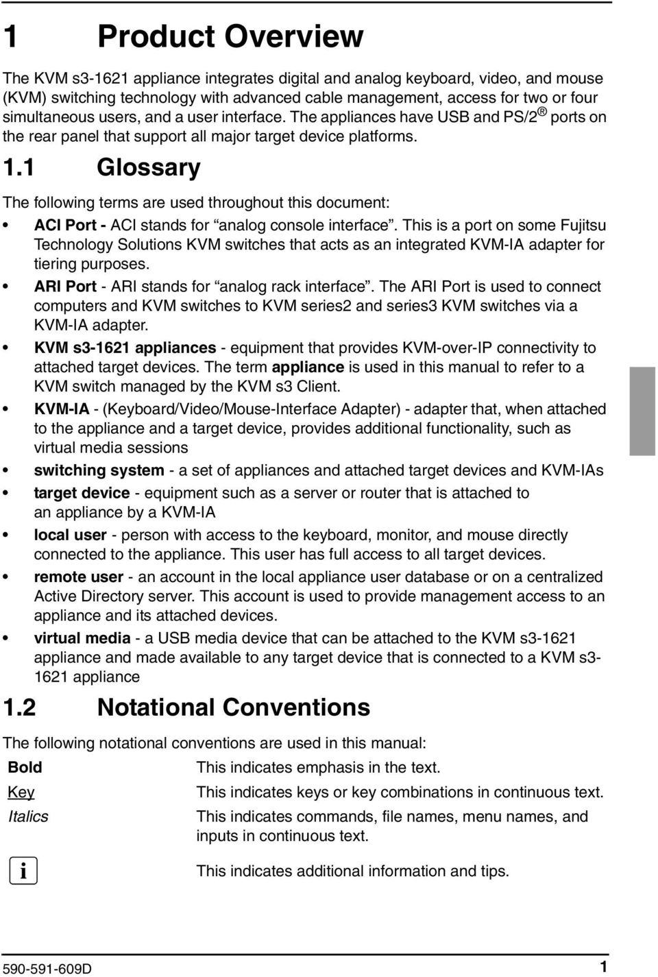 1 Glossary The following terms are used throughout this document: ACI Port - ACI stands for analog console interface.