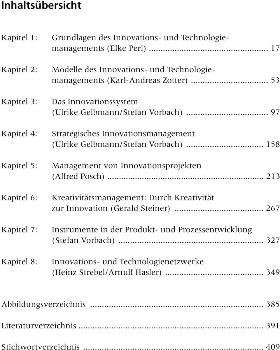 .. 97 Strategisches Innovationsmanagement (Ulrike Gelbmann/Stefan Vorbach)... 158 Management von Innovationsprojekten (Alfred Posch).