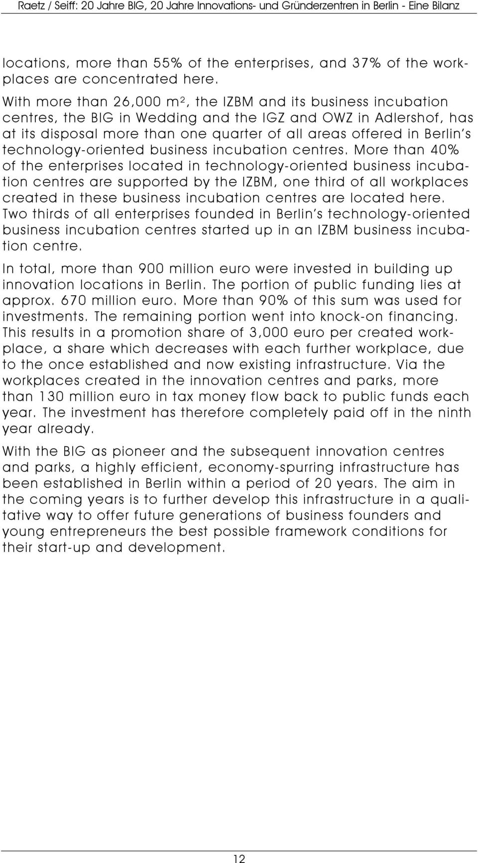 technology-oriented business incubation centres.