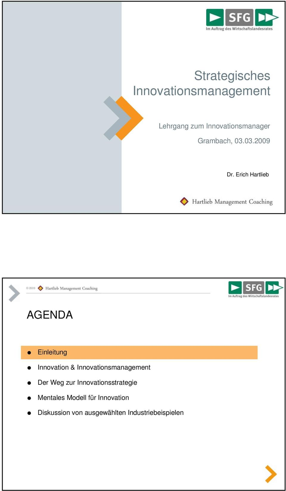 Erich Hartlieb AGENDA Einleitung Innovation & Innovationsmanagement