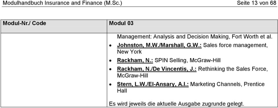 rth et al. Johnston, M.W./Marshall, G.W.: Sales force management, New York Rackham, N.