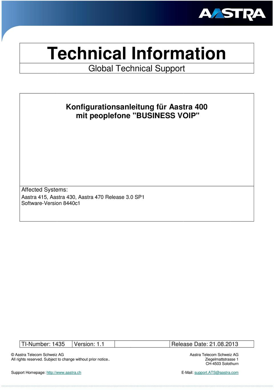 1 Release Date: 21.08.2013 Aastra Telecom Schweiz AG Aastra Telecom Schweiz AG All rights reserved.