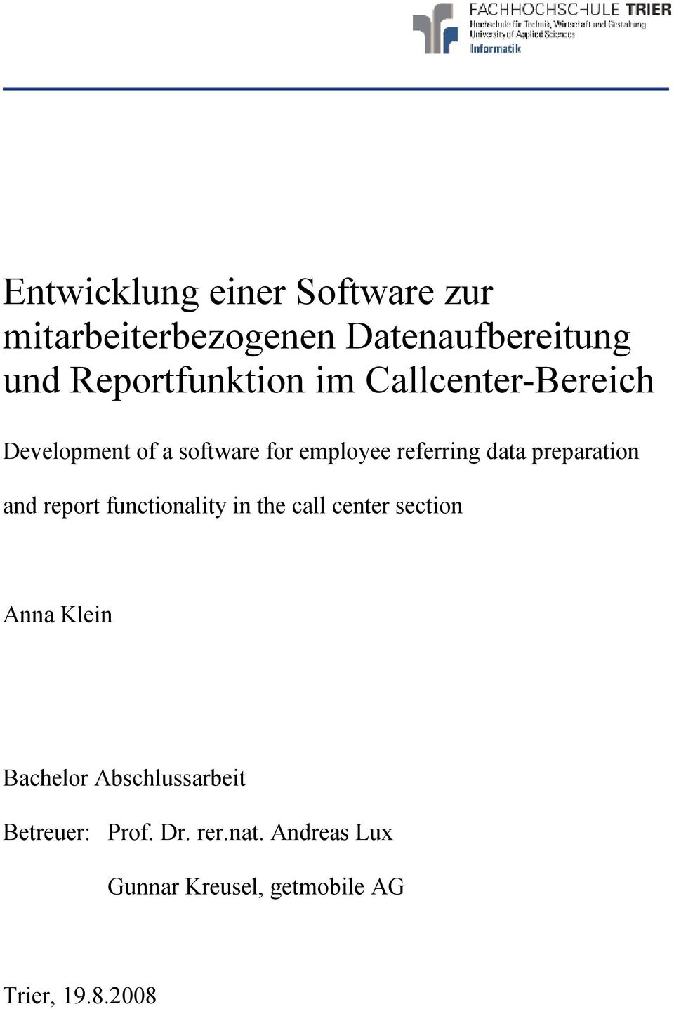 data preparation and report functionality in the call center section Anna Klein