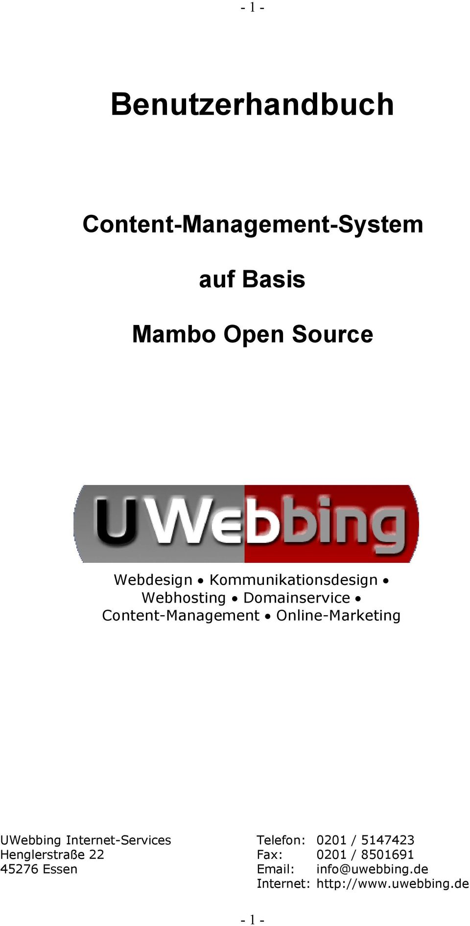 Online-Marketing UWebbing Internet-Services Telefon: 0201 / 5147423 Henglerstraße
