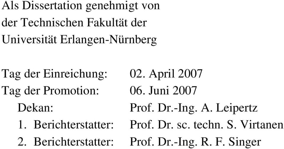 April 2007 Tag der Promotion: 06. Juni 2007 Dekan: Prof. Dr.-Ing. A.