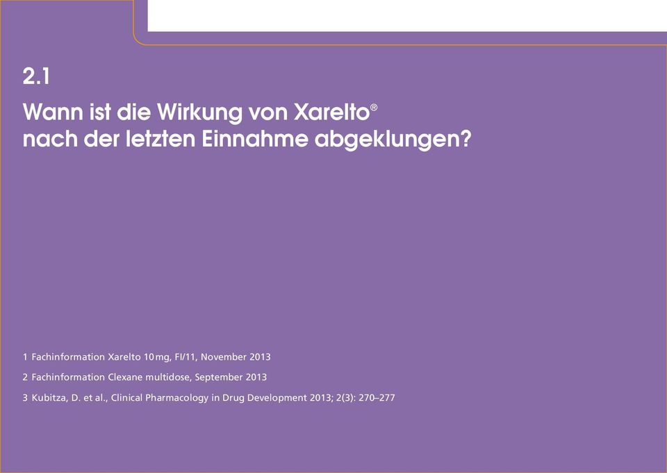 1 Fachinformation Xarelto 10 mg, FI/11, November 2013 2