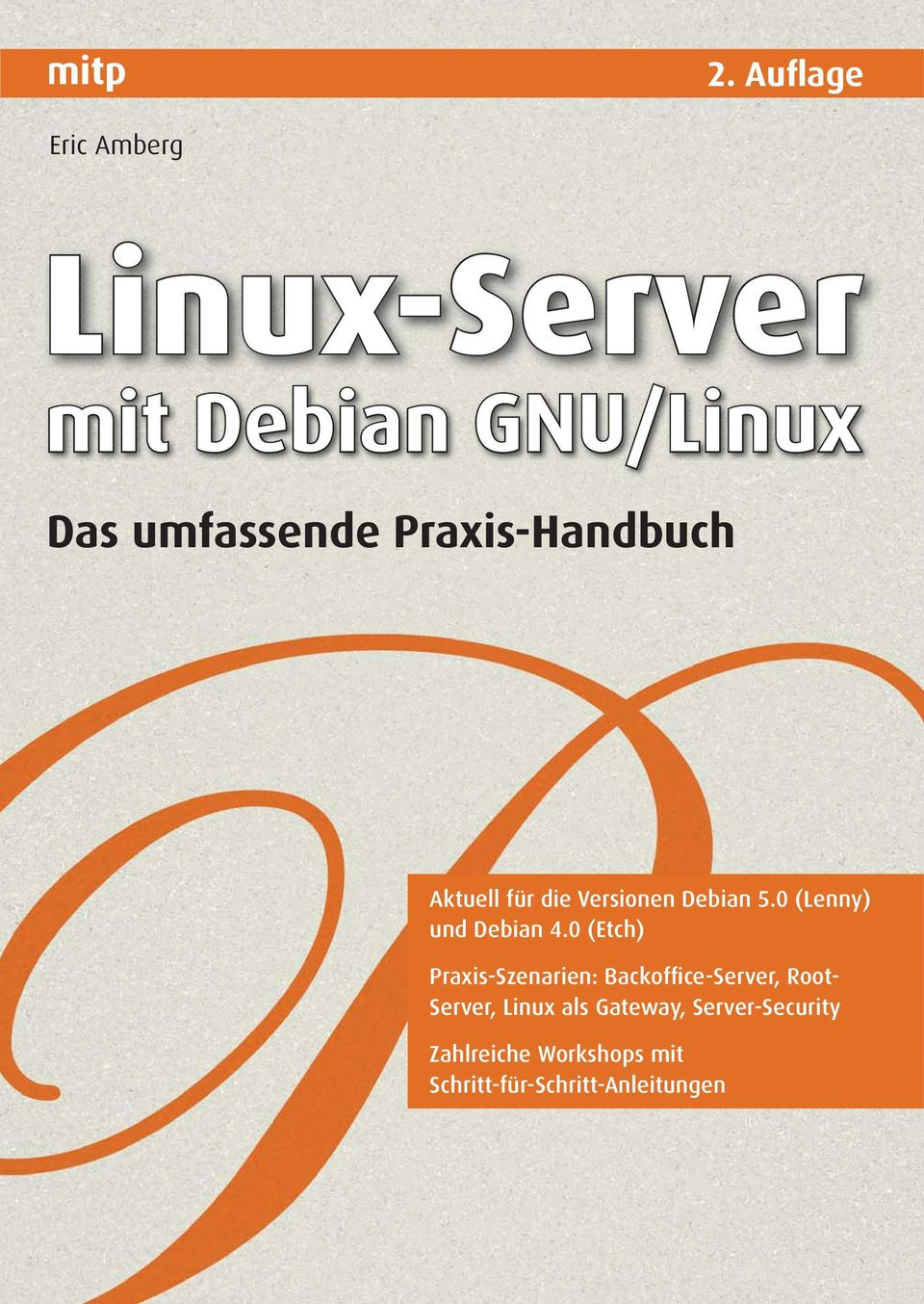 0 (Etch) Praxis-Szenarien: Backoffice-Server, Root- Server, Linux als