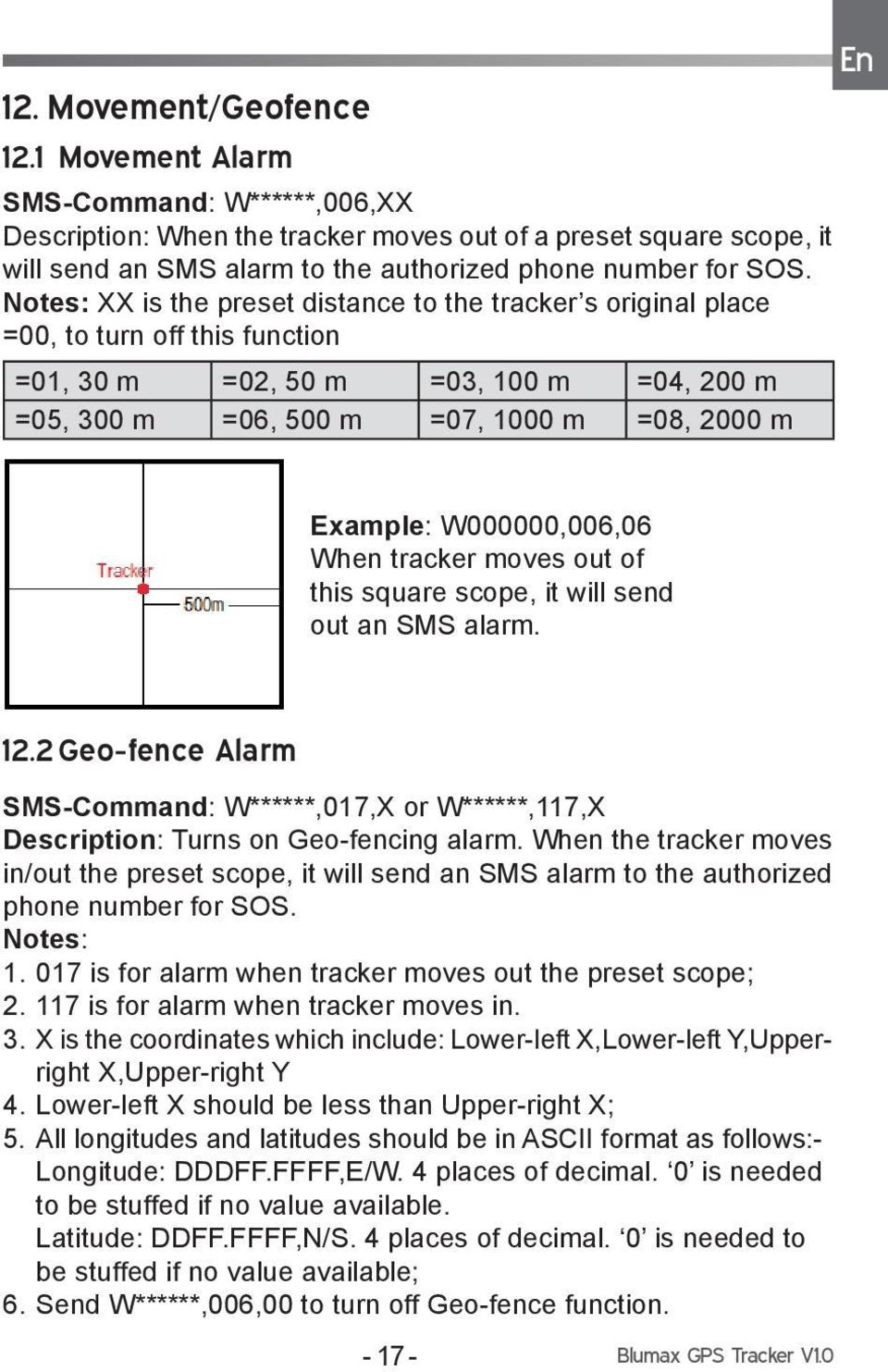 Notes: XX is the preset distance to the tracker s original place =00, to turn off this function =01, 30 m =02, 50 m =03, 100 m =04, 200 m =05, 300 m =06, 500 m =07, 1000 m =08, 2000 m En Example: