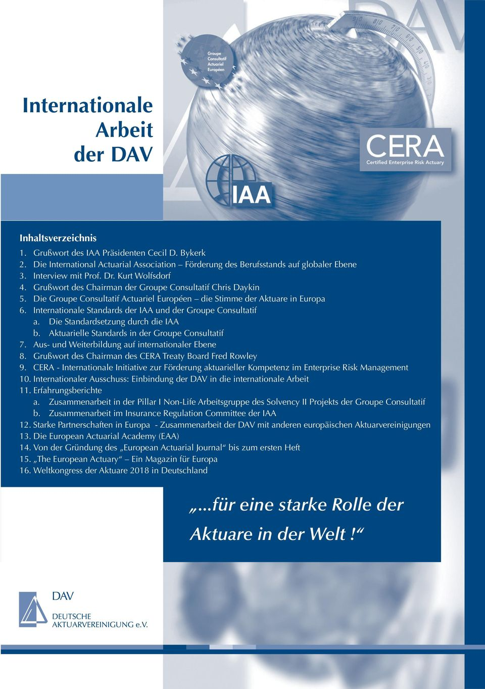 Internationale Standards der IAA und der Groupe Consultatif a. Die Standardsetzung durch die IAA b. Aktuarielle Standards in der Groupe Consultatif 7.