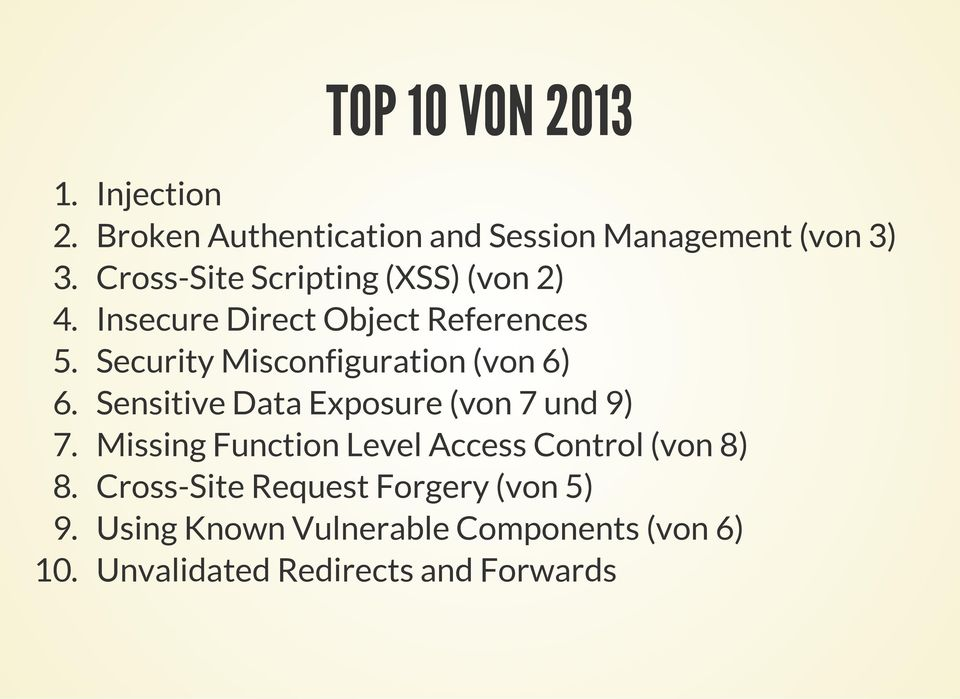 Security Misconfiguration (von 6) 6. Sensitive Data Exposure (von 7 und 9) 7.