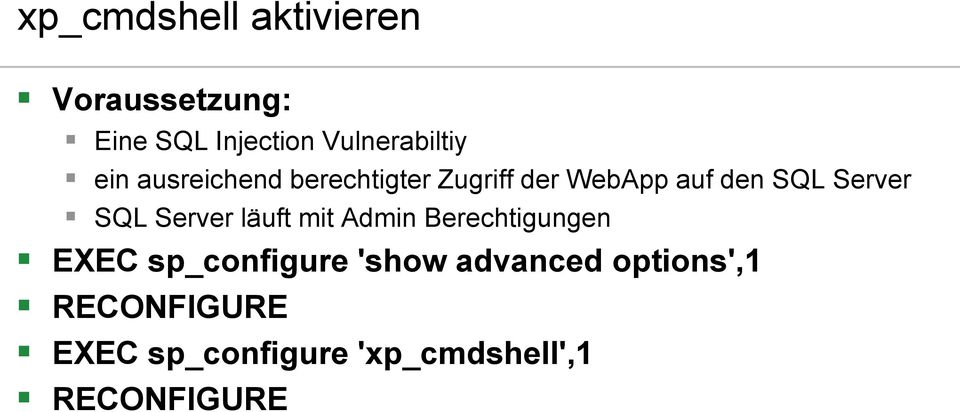 Server läuft mit Admin Berechtigungen EXEC sp_configure 'show advanced