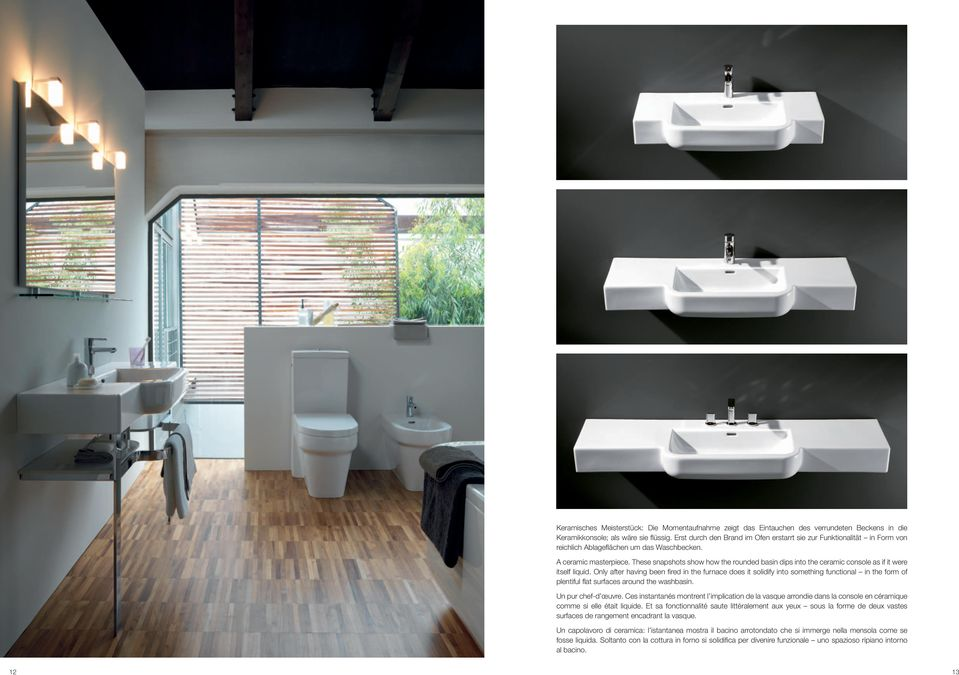 These snapshots show how the rounded basin dips into the ceramic console as if it were itself liquid.