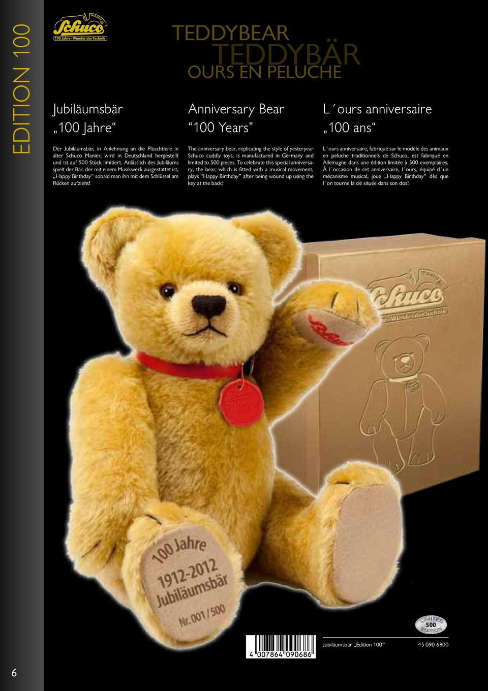 Teddybear Teddybär ours en peluche Anniversary Bear 100 Years The anniversary bear, replicating the style of yesteryear Schuco cuddly toys, is manufactured in Germany and limited to 500 pieces.