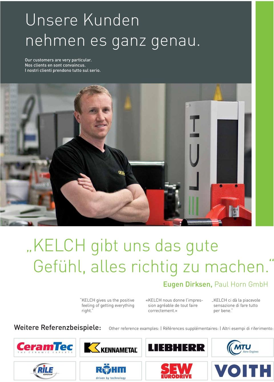 Eugen Dirksen, Paul Horn GmbH KELCH gives us the positive feeling of getting everything right.