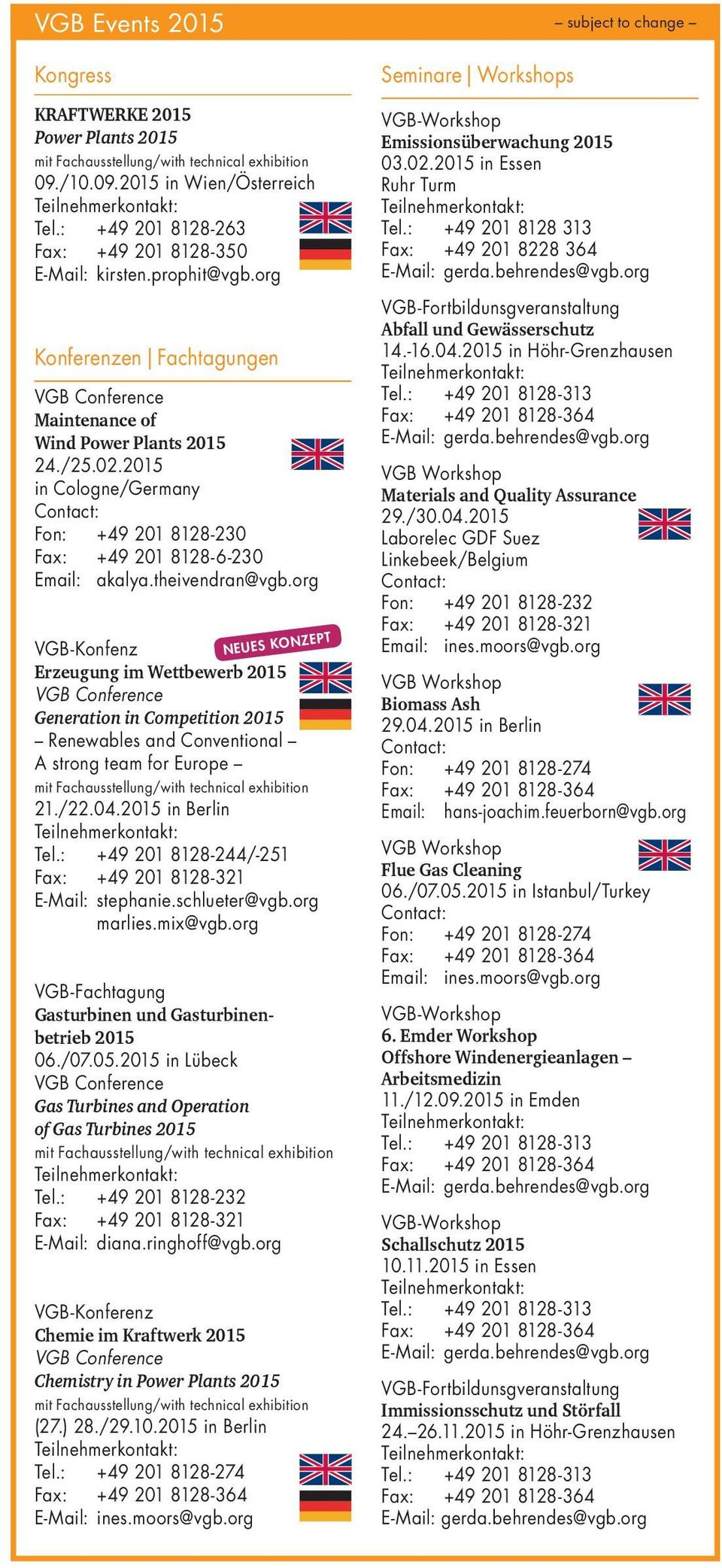 2015 in Cologne/Germany Contact: Fon: +49 201 8128-230 Fax: +49 201 8128-6-230 Email: akalya.theivendran@vgb.