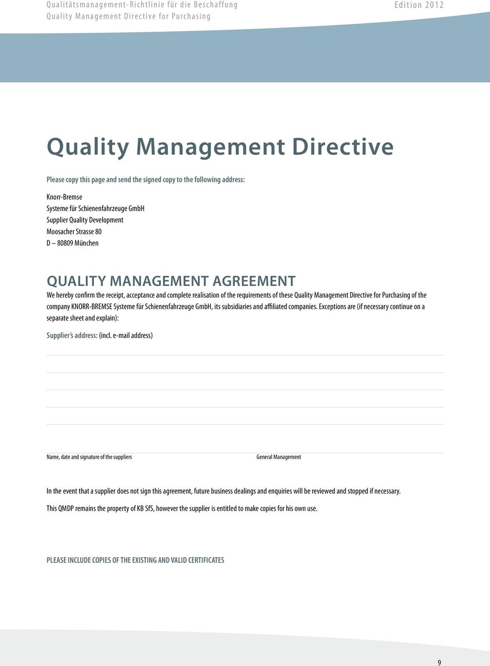 agreement We hereby confirm the receipt, acceptance and complete realisation of the requirements of these Quality Management Directive for Purchasing of the company KNORR-BREMSE Systeme für