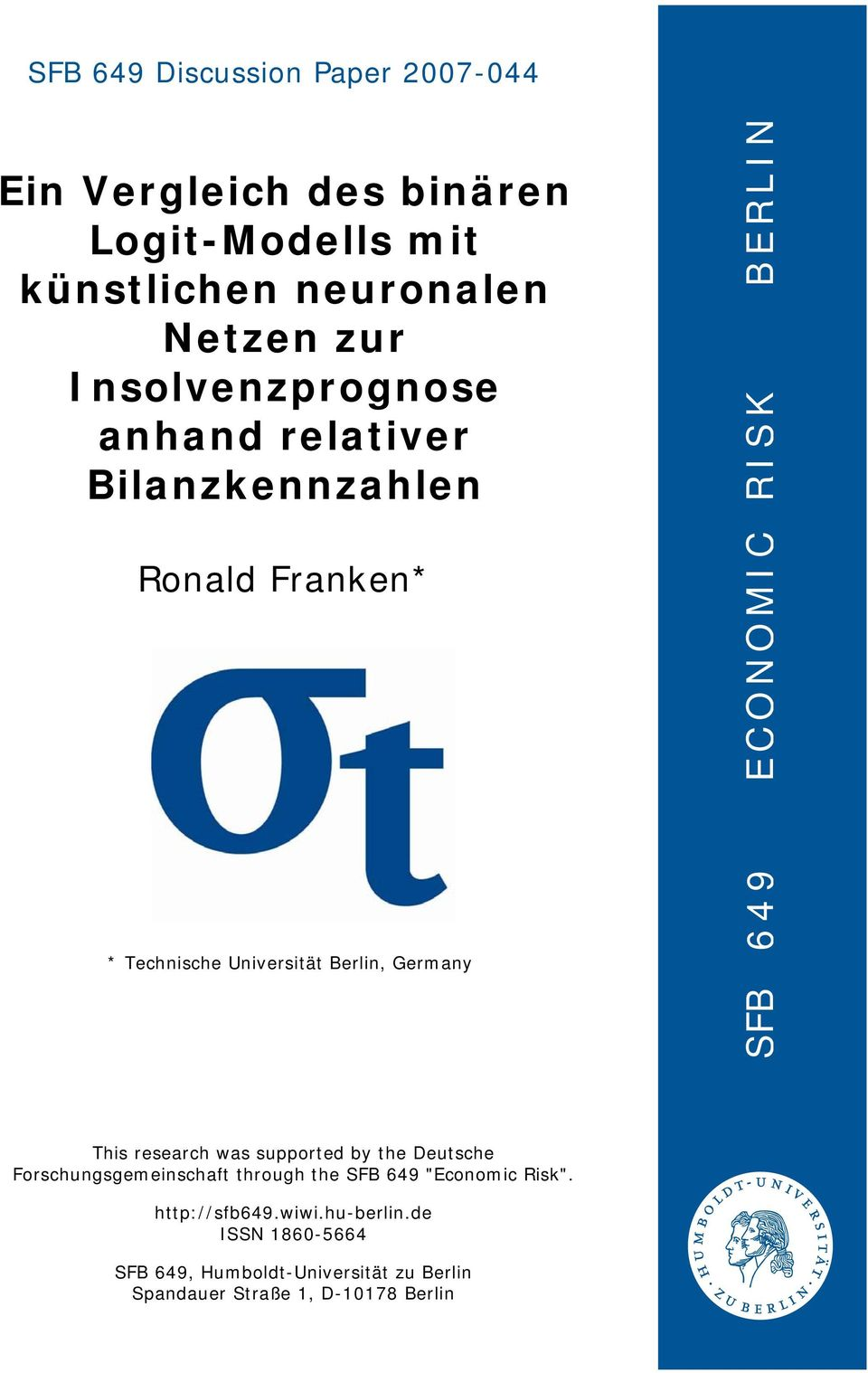 O N O M I C R I S K B E R L I N This research was supported by the Deutsche Forschungsgemeinschaft through the SFB 649