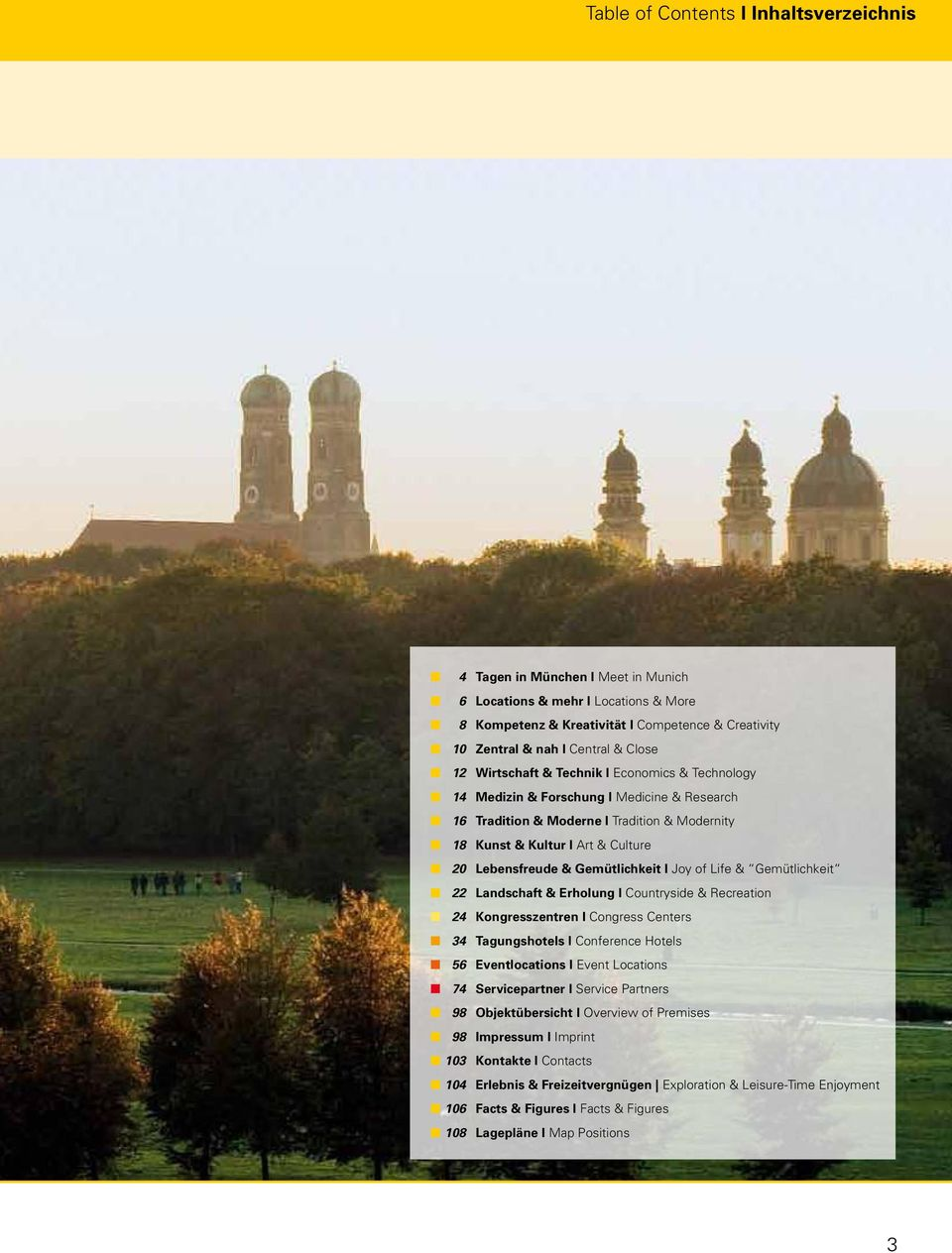 Lebensfreude & Gemütlichkeit l Joy of Life & Gemütlichkeit n 22 Landschaft & Erholung l Countryside & Recreation n 24 Kongresszentren l Congress Centers n 34 Tagungshotels l Conference Hotels n 56