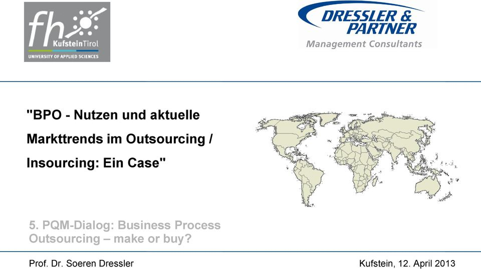 PQM-Dialog: Business Process Outsourcing make