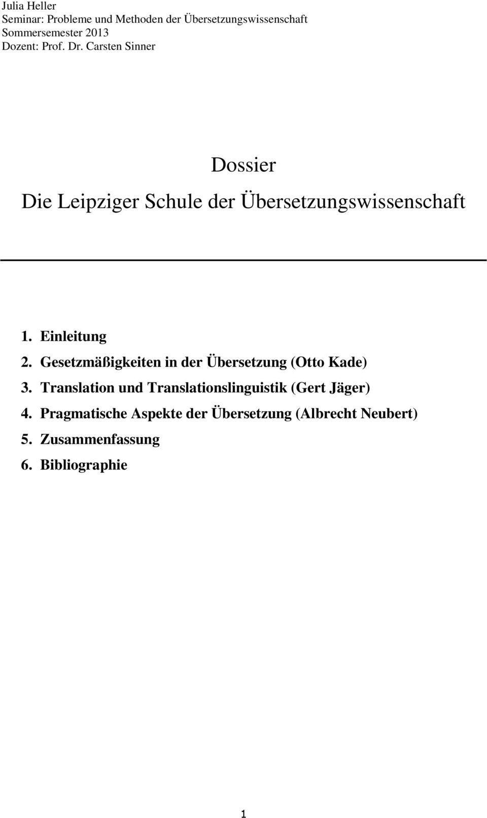 Translation und Translationslinguistik (Gert Jäger) 4.