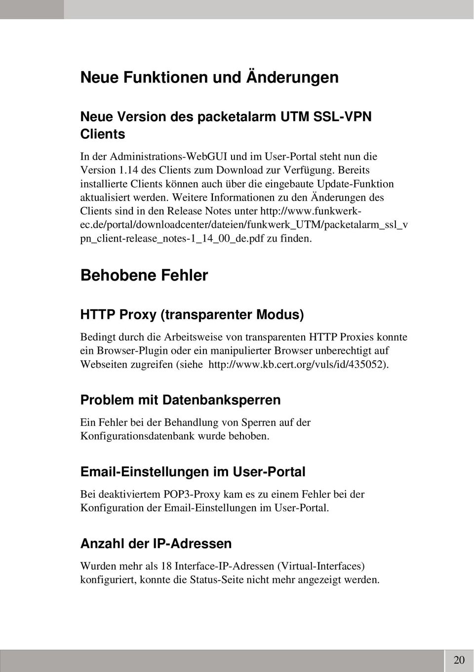 funkwerkec.de/portal/downloadcenter/dateien/funkwerk_utm/packetalarm_ssl_v pn_client release_notes 1_14_00_de.pdf zu finden.