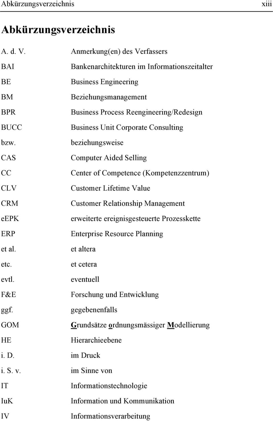 Aided Selling Center of Competence (Kompetenzzentrum) Customer Lifetime Value Customer Relationship Management erweiterte ereignisgesteuerte Prozesskette Enterprise Resource Planning et altera et