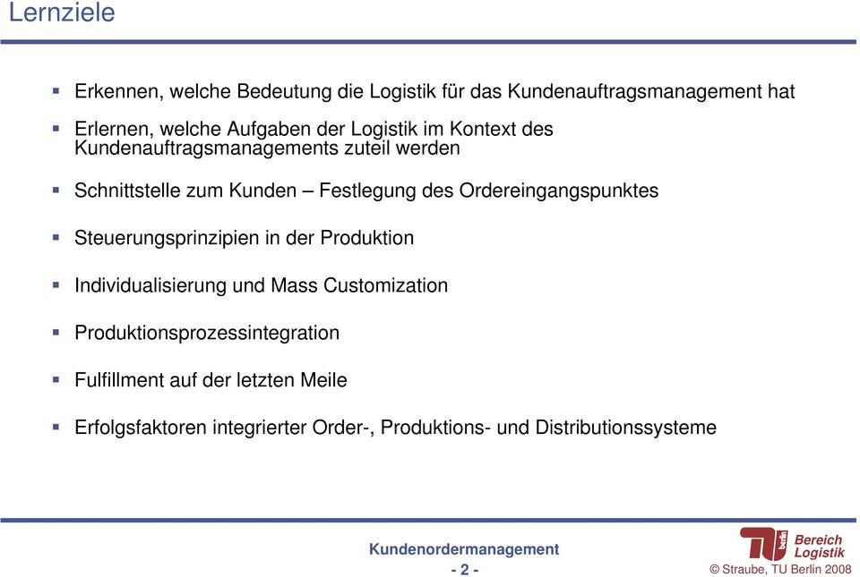 Steuerungsprinzipien in der Produktion Individualisierung und Mass Customization Produktionsprozessintegration