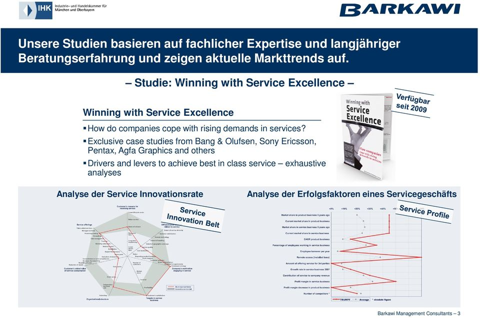 Exclusive case studies from Bang & Olufsen, Sony Ericsson, Pentax, Agfa Graphics and others Drivers and levers to achieve best in