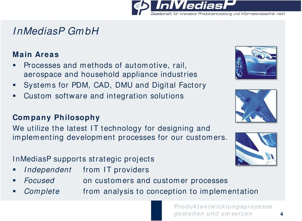 technology for designing and implementing development processes for our customers.
