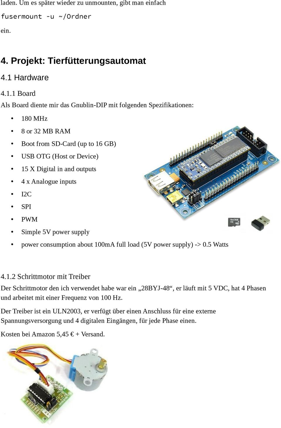 1 Board Als Board diente mir das Gnublin-DIP mit folgenden Spezifikationen: 180 MHz 8 or 32 MB RAM Boot from SD-Card (up to 16 GB) USB OTG (Host or Device) 15 X Digital in and outputs 4 x Analogue