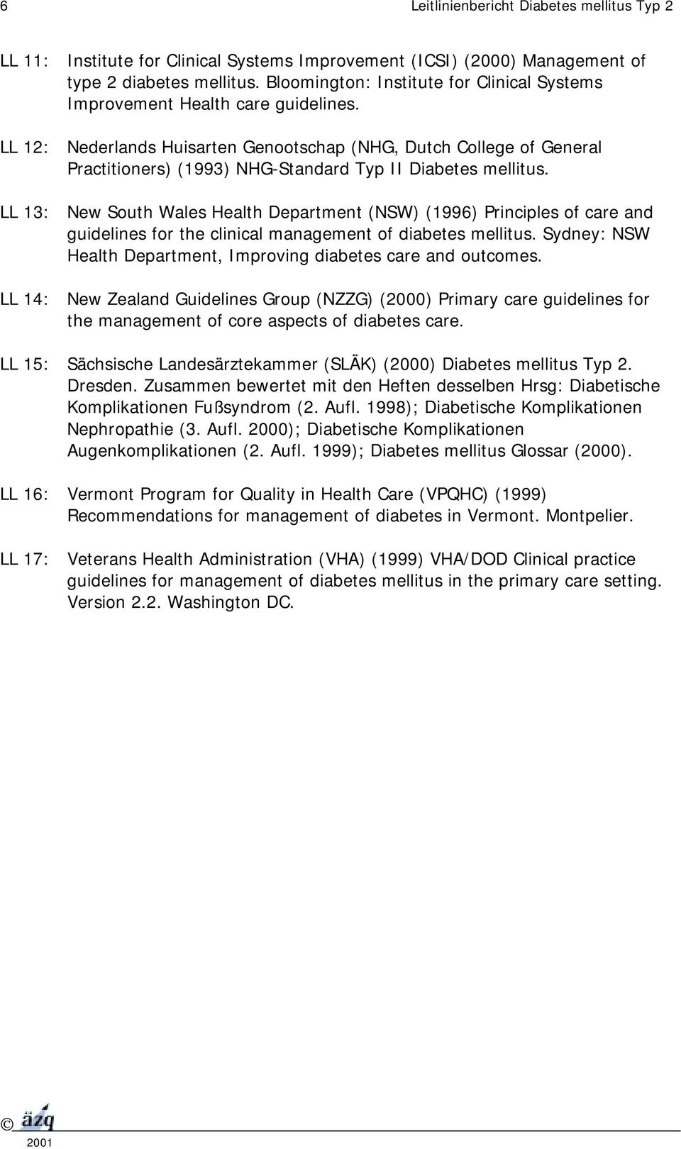 LL 12: Nederlands Huisarten Genootschap (NHG, Dutch College of General Practitioners) (1993) NHG-Standard Typ II Diabetes mellitus.