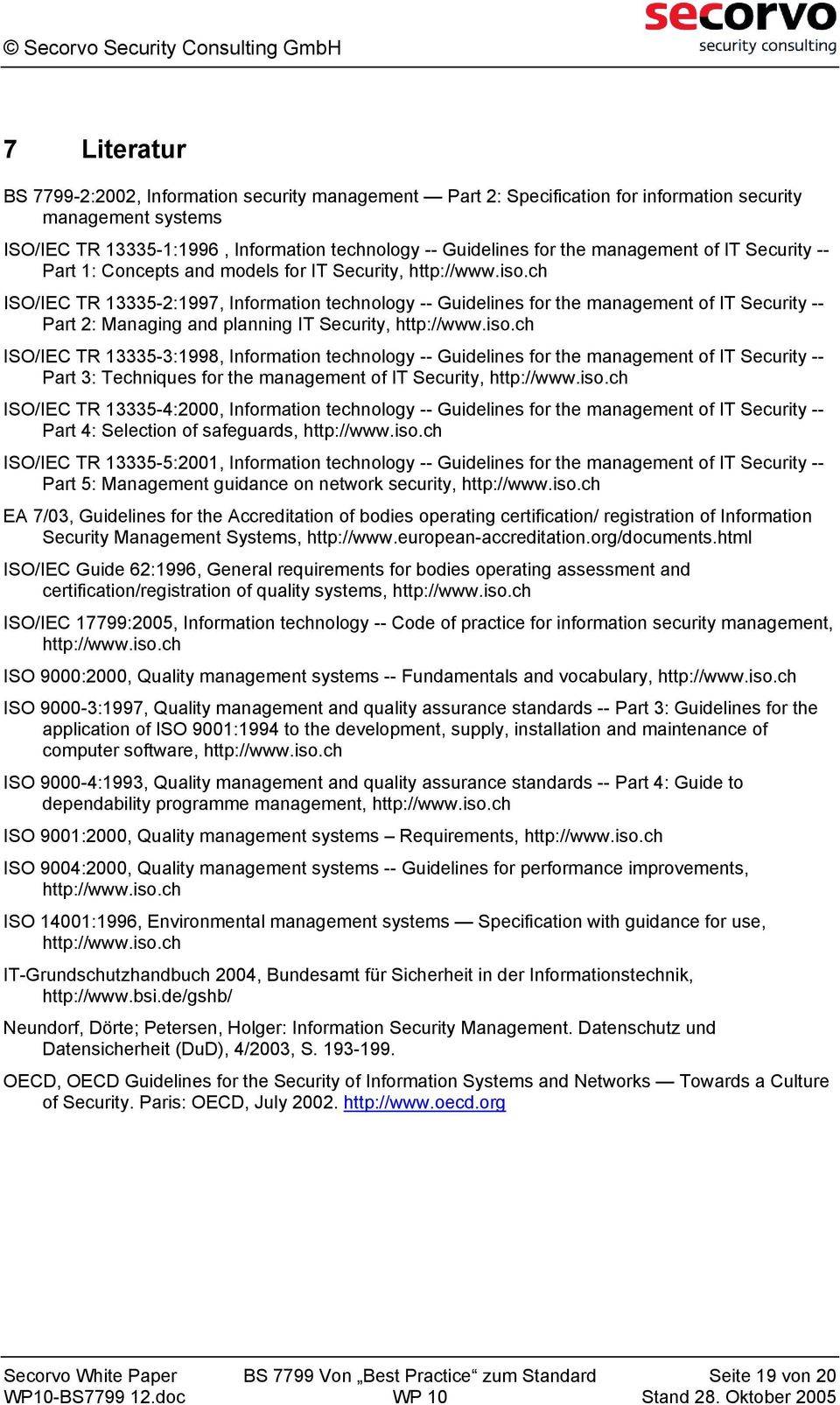 ch ISO/IEC TR 13335-2:1997, Information technology -- Guidelines for the management of IT Security -- Part 2: Managing and planning IT Security, http://www.iso.