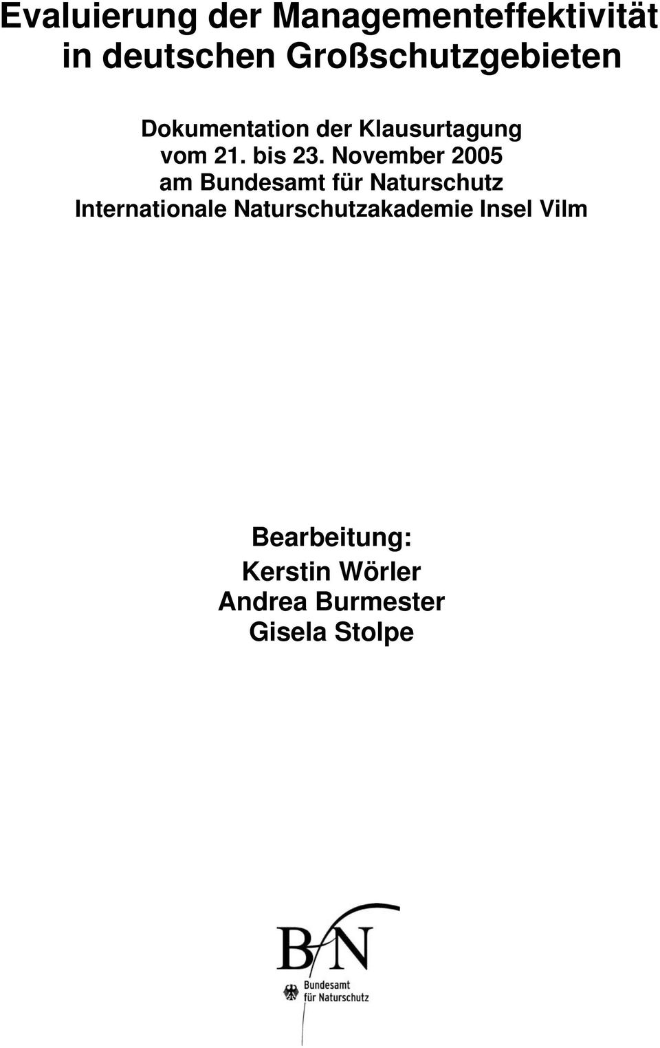 November 2005 am Bundesamt für Naturschutz Internationale