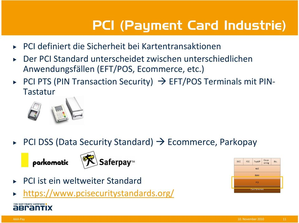 ) PCI PTS (PIN Transaction Security) EFT/POS Terminals mit PIN- Tastatur PCI DSS (Data Security