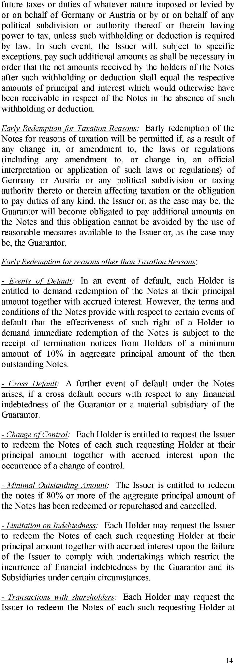 In such event, the Issuer will, subject to specific exceptions, pay such additional amounts as shall be necessary in order that the net amounts received by the holders of the Notes after such