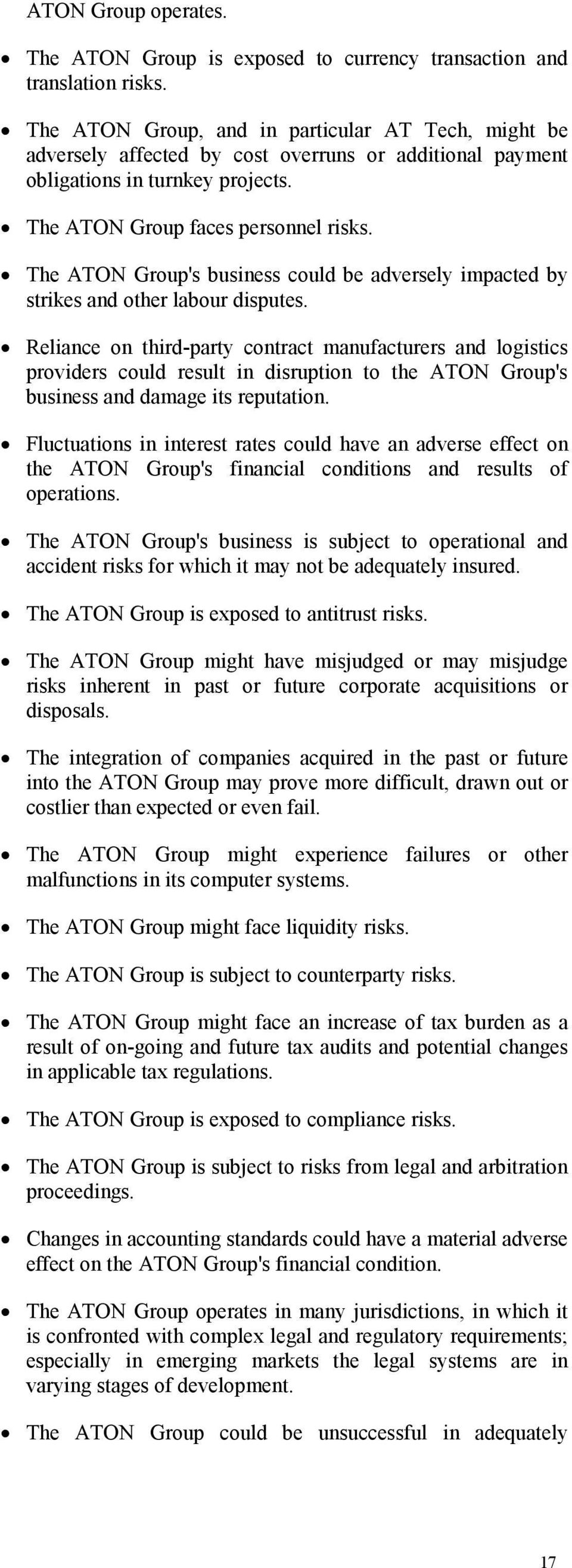 The ATON Group's business could be adversely impacted by strikes and other labour disputes.
