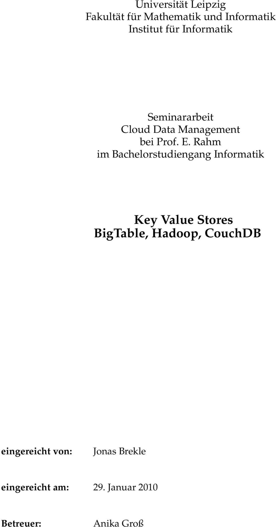 Rahm im Bachelorstudiengang Informatik Key Value Stores BigTable, Hadoop,