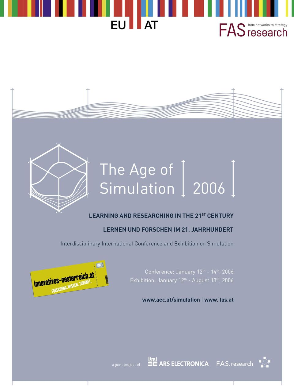 Simulation Conference: January 12 th - 14 th, 2006 Exhibition: January 12