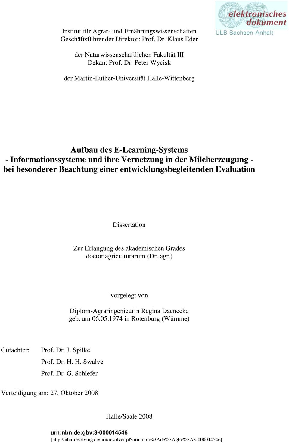 Peter Wycisk der Martin-Luther-Universität Halle-Wittenberg Aufbau des E-Learning-Systems - Informationssysteme und ihre Vernetzung in der Milcherzeugung - bei besonderer Beachtung einer