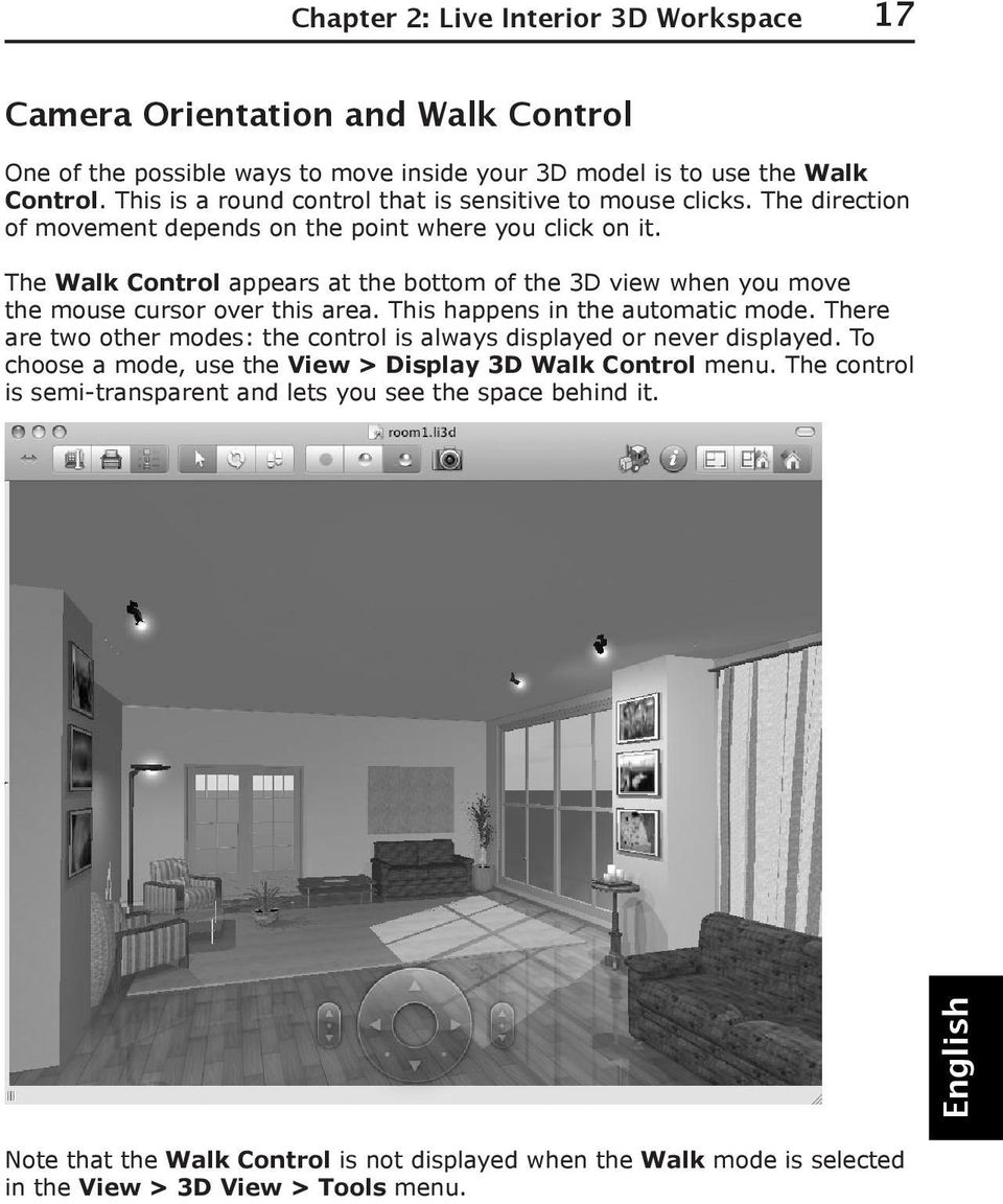 The Walk Control appears at the bottom of the 3D view when you move the mouse cursor over this area. This happens in the automatic mode.