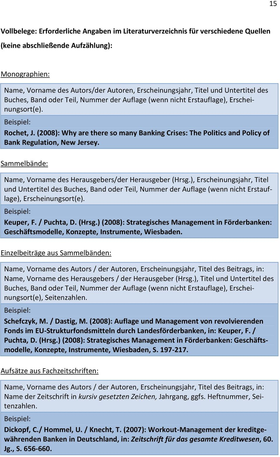 (2008): Why are there so many Banking Crises: The Politics and Policy of Bank Regulation, New Jersey. Sammelbände: Name, Vorname des Herausgebers/der Herausgeber (Hrsg.