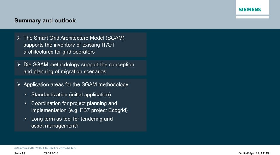 scenarios Application areas for the SGAM methodology: Standardization (initial application) Coordination for