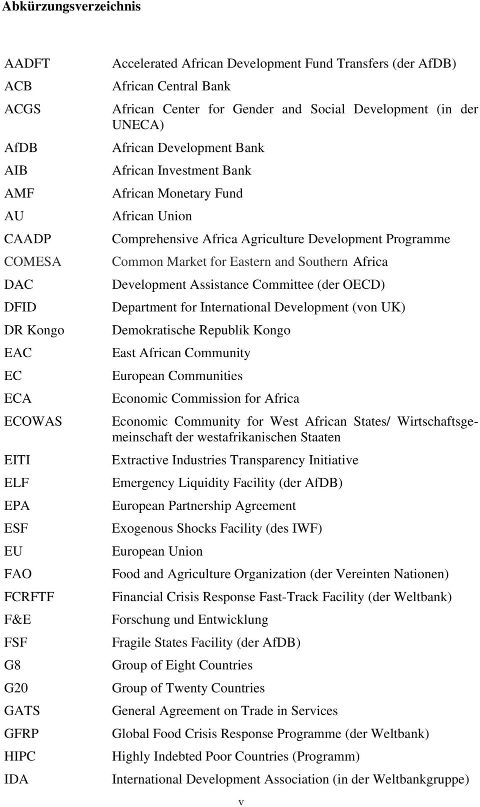 Comprehensive Africa Agriculture Development Programme Common Market for Eastern and Southern Africa Development Assistance Committee (der OECD) Department for International Development (von UK)