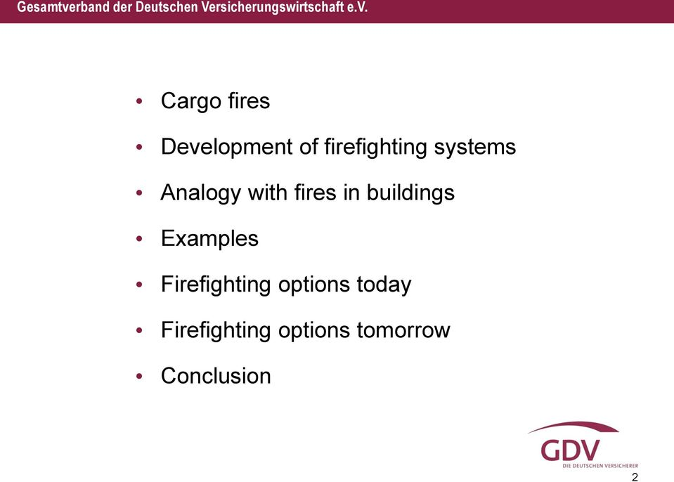 Examples Firefighting options today