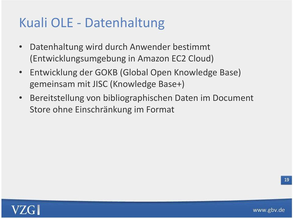 Open Knowledge Base) gemeinsam mit JISC (Knowledge Base+) Bereitstellung